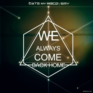 Download Date My Recovery – We Always Come Back Home [EP] (2014)